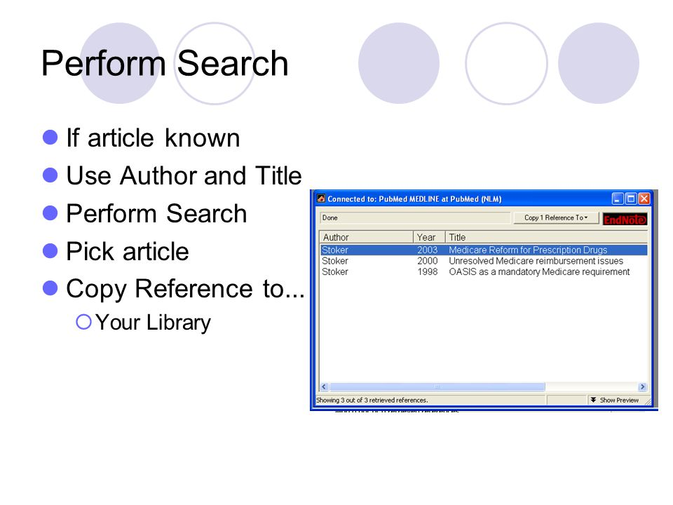Perform Search If article known Use Author and Title Perform Search