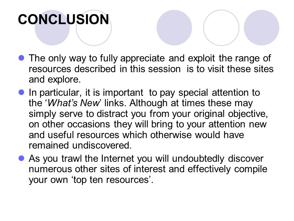 CONCLUSION The only way to fully appreciate and exploit the range of resources described in this session is to visit these sites and explore.