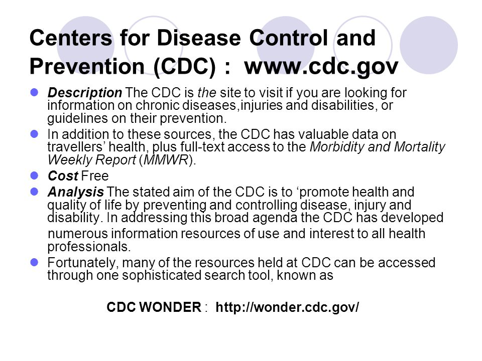 Centers for Disease Control and Prevention (CDC) : www.cdc.gov