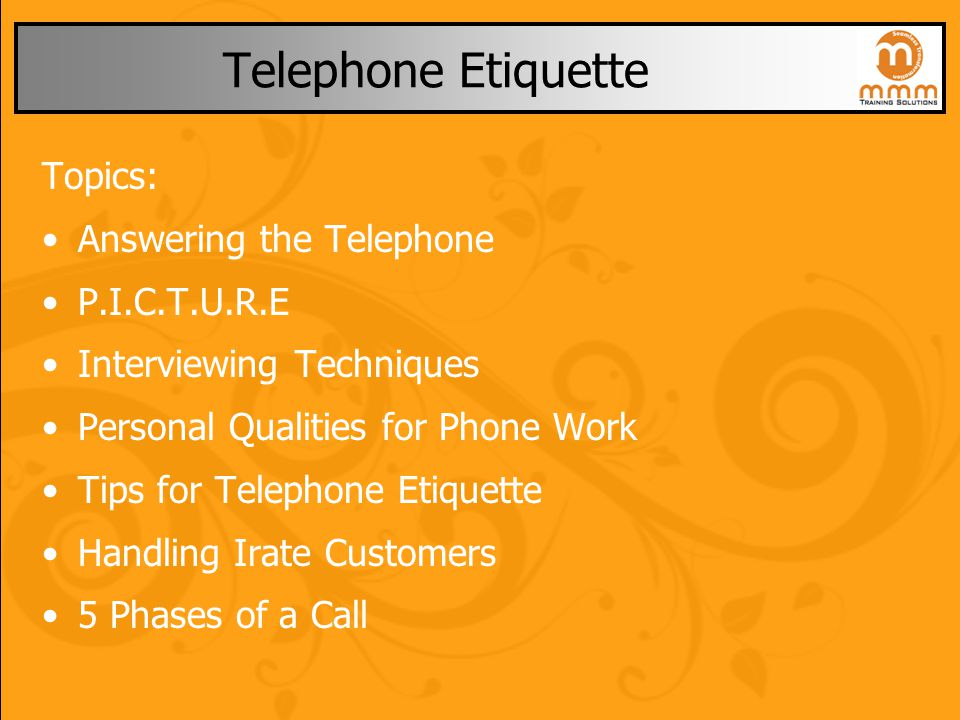 Telephone Etiquette Topics: Answering the Telephone P.I.C.T.U.R.E