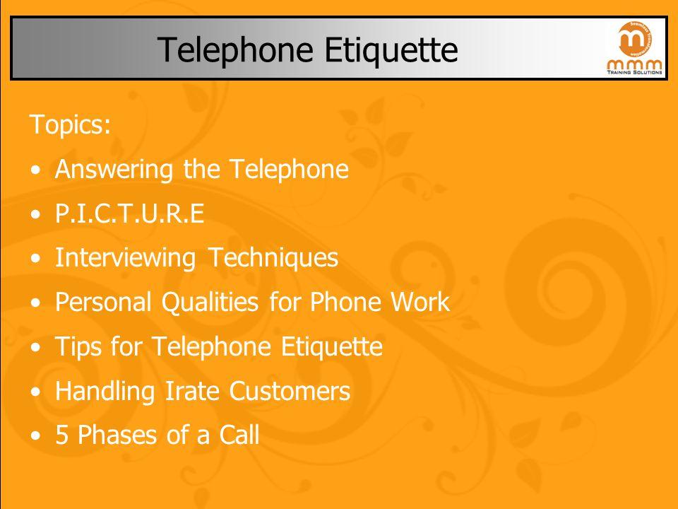 Telephone Etiquette Topics: Answering the Telephone P.I.C.T.U.R.E