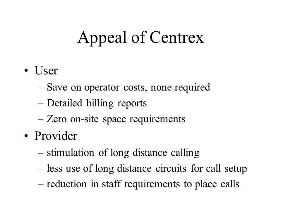 Appeal of Centrex User Provider Save on operator costs, none required