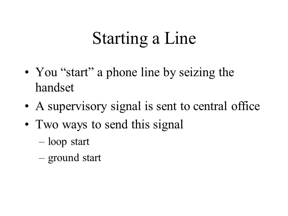 Starting a Line You start a phone line by seizing the handset