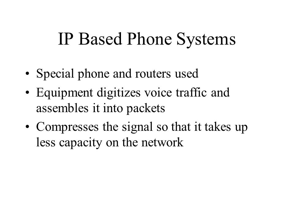 IP Based Phone Systems Special phone and routers used