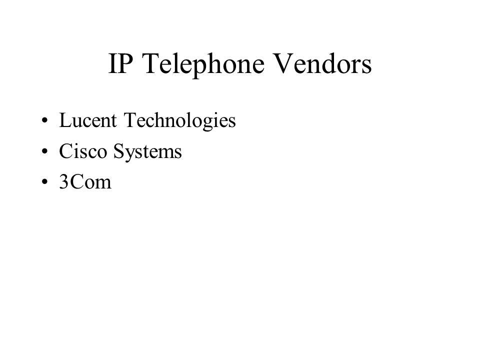 IP Telephone Vendors Lucent Technologies Cisco Systems 3Com