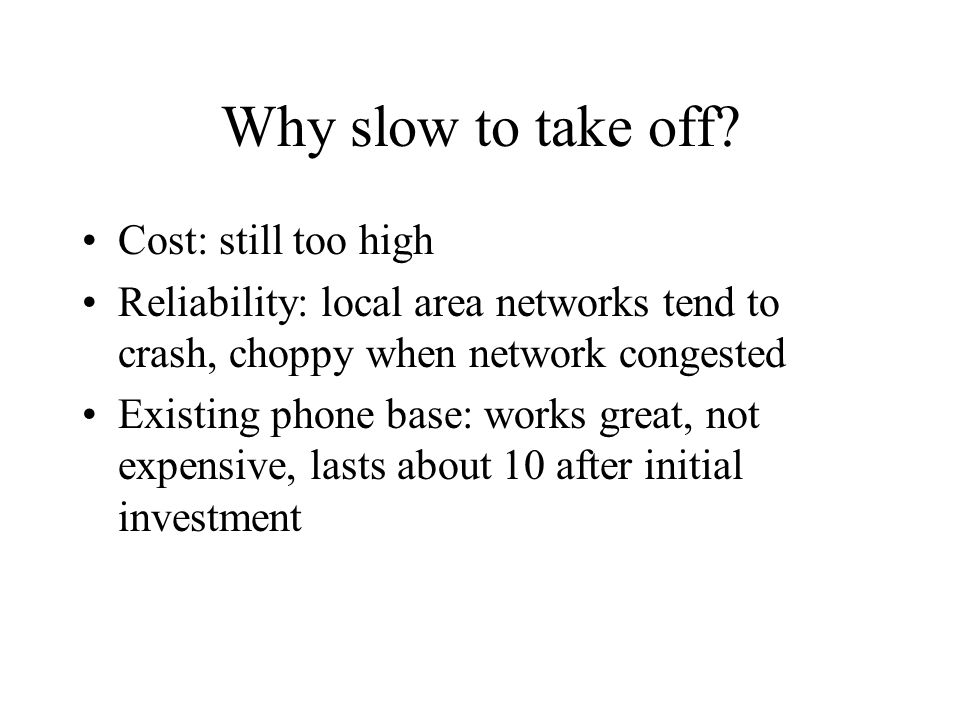 Why slow to take off Cost: still too high