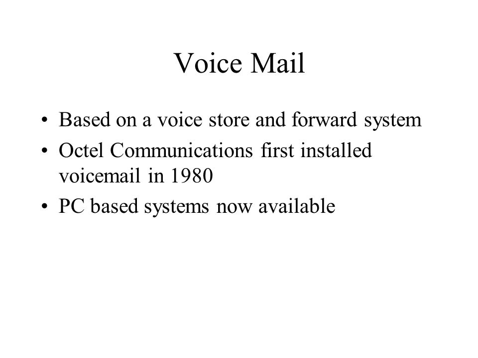 Voice Mail Based on a voice store and forward system