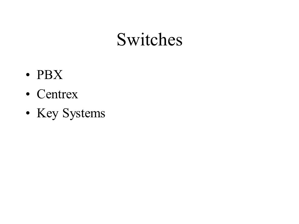 Switches PBX Centrex Key Systems