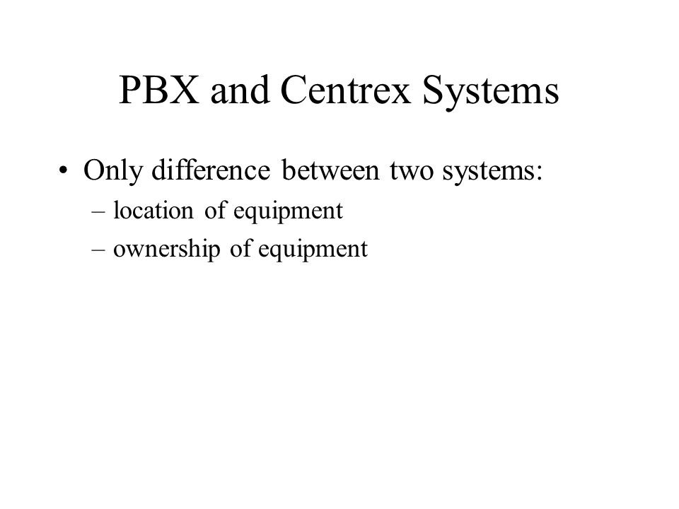 PBX and Centrex Systems
