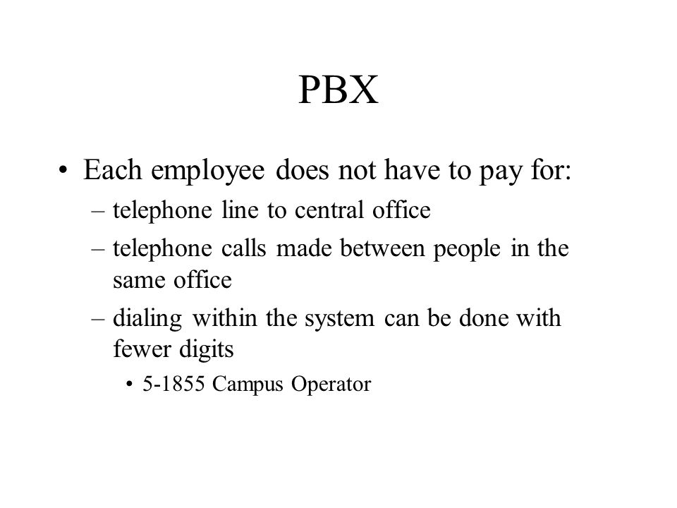PBX Each employee does not have to pay for: