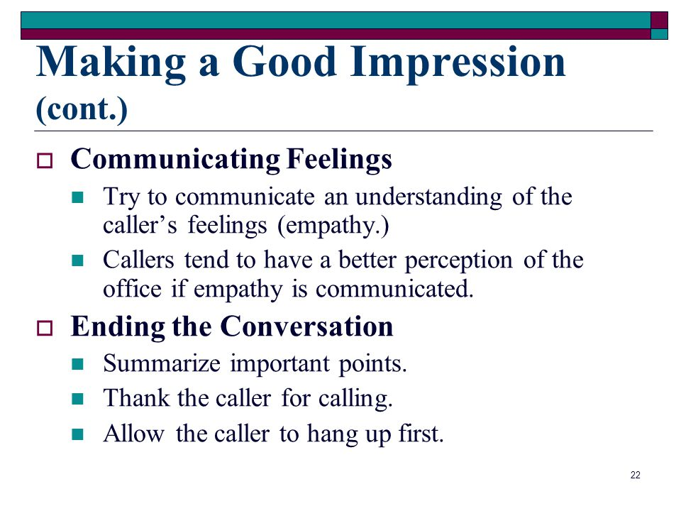 Making a Good Impression (cont.)