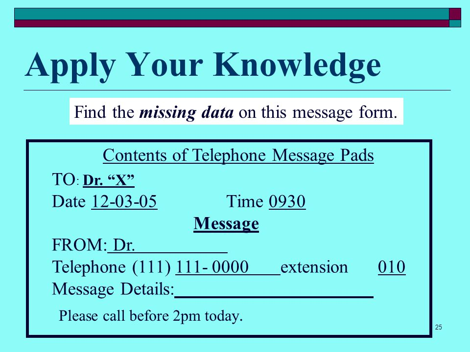 Apply Your Knowledge Find the missing data on this message form.