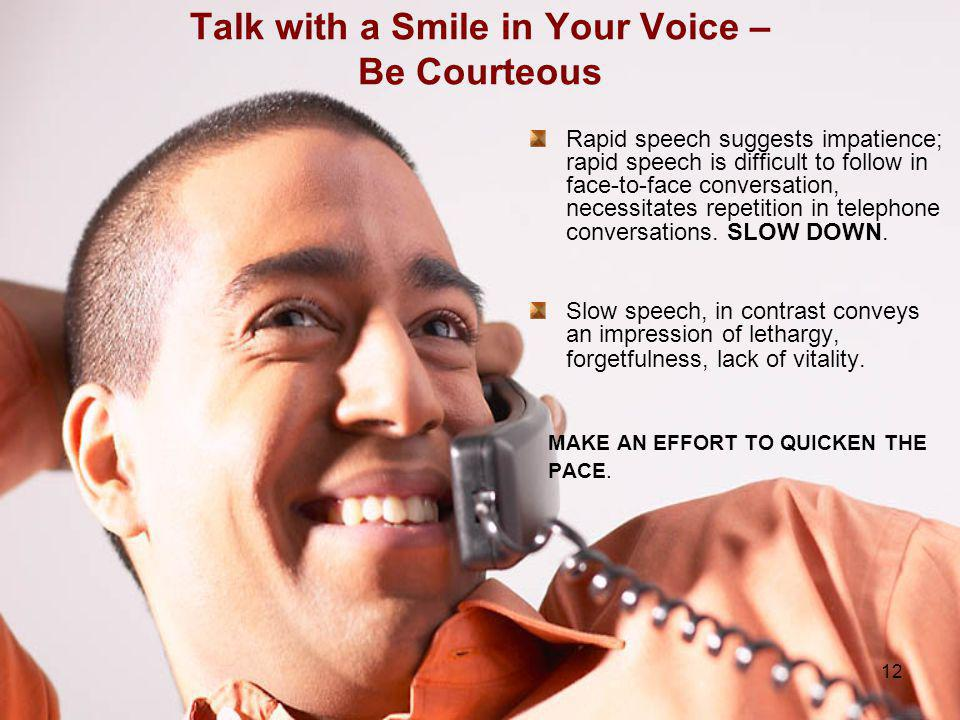 Talk with a Smile in Your Voice – Be Courteous