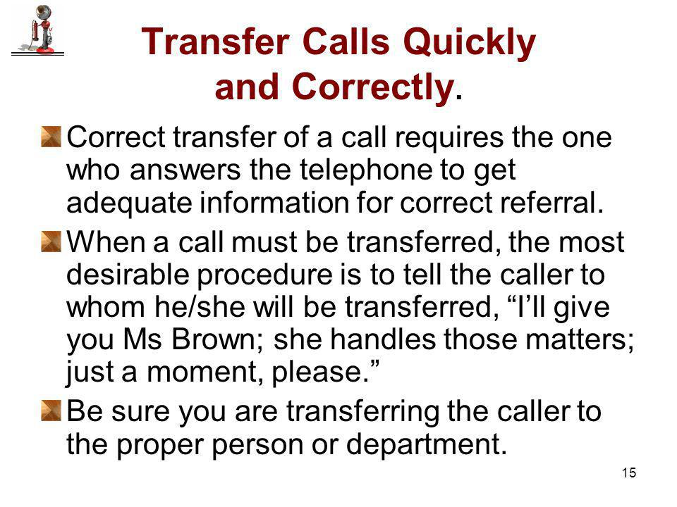 Transfer Calls Quickly and Correctly.
