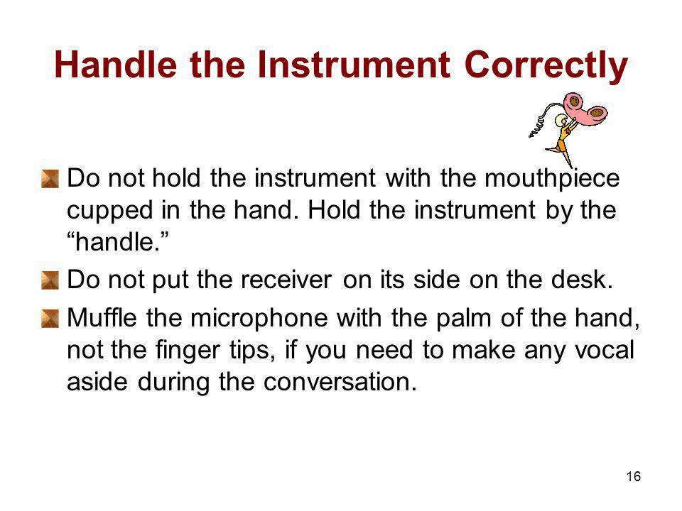 Handle the Instrument Correctly