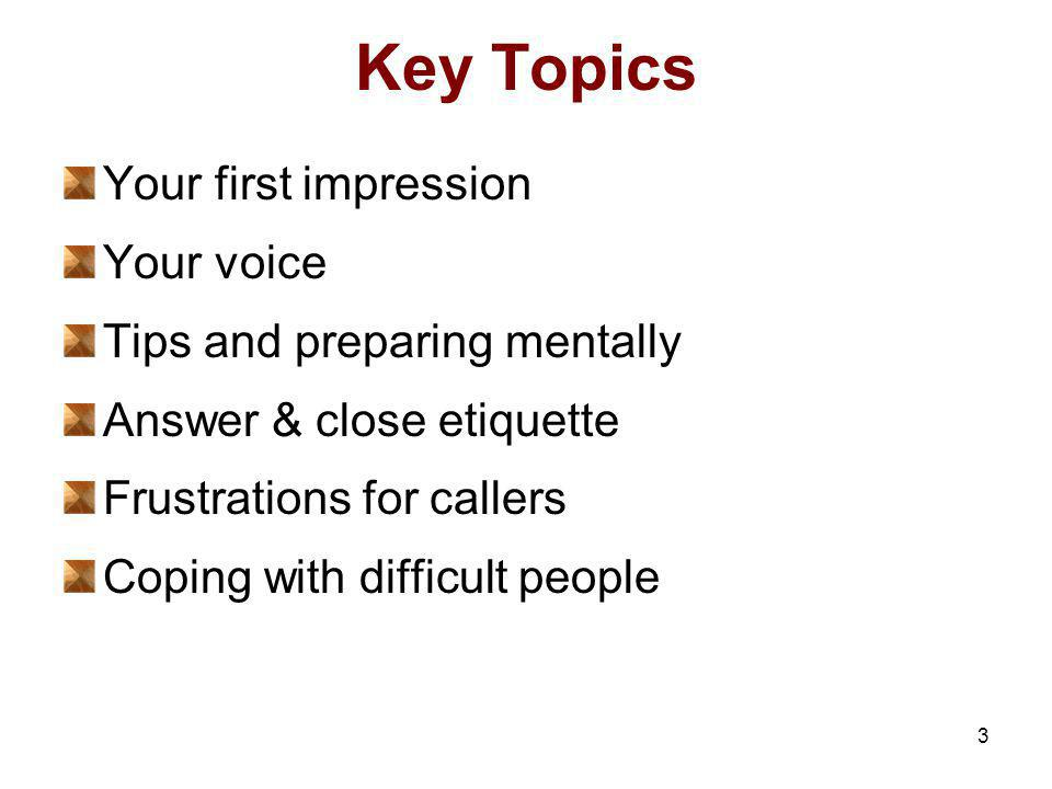 Key Topics Your first impression Your voice