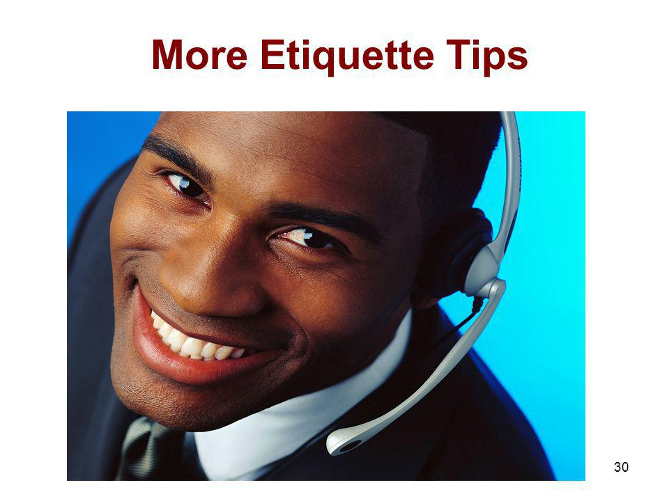More Etiquette Tips