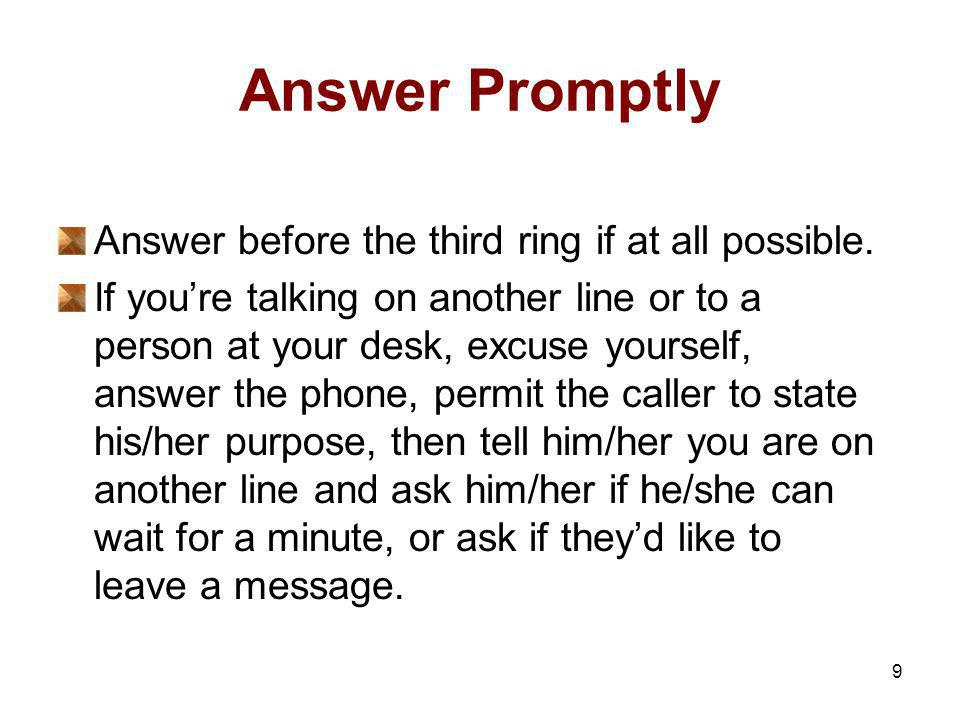 Answer Promptly Answer before the third ring if at all possible.