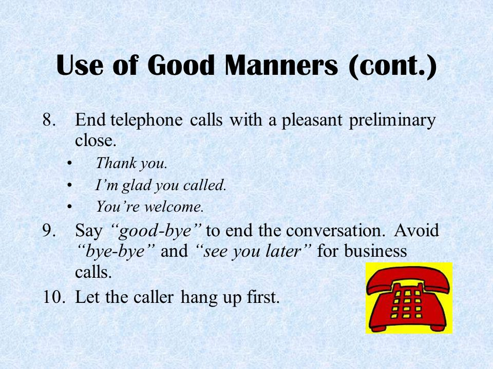 Use of Good Manners (cont.)