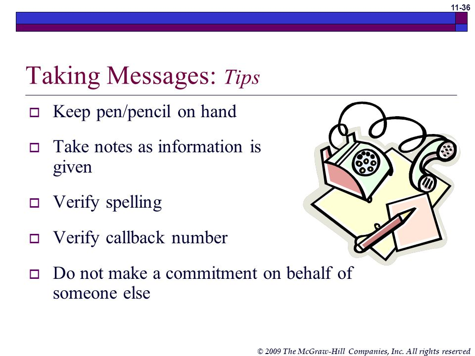 Taking Messages: Tips Keep pen/pencil on hand