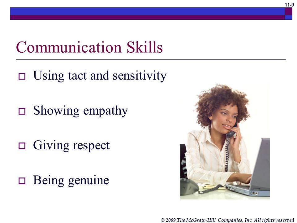 Communication Skills Using tact and sensitivity Showing empathy