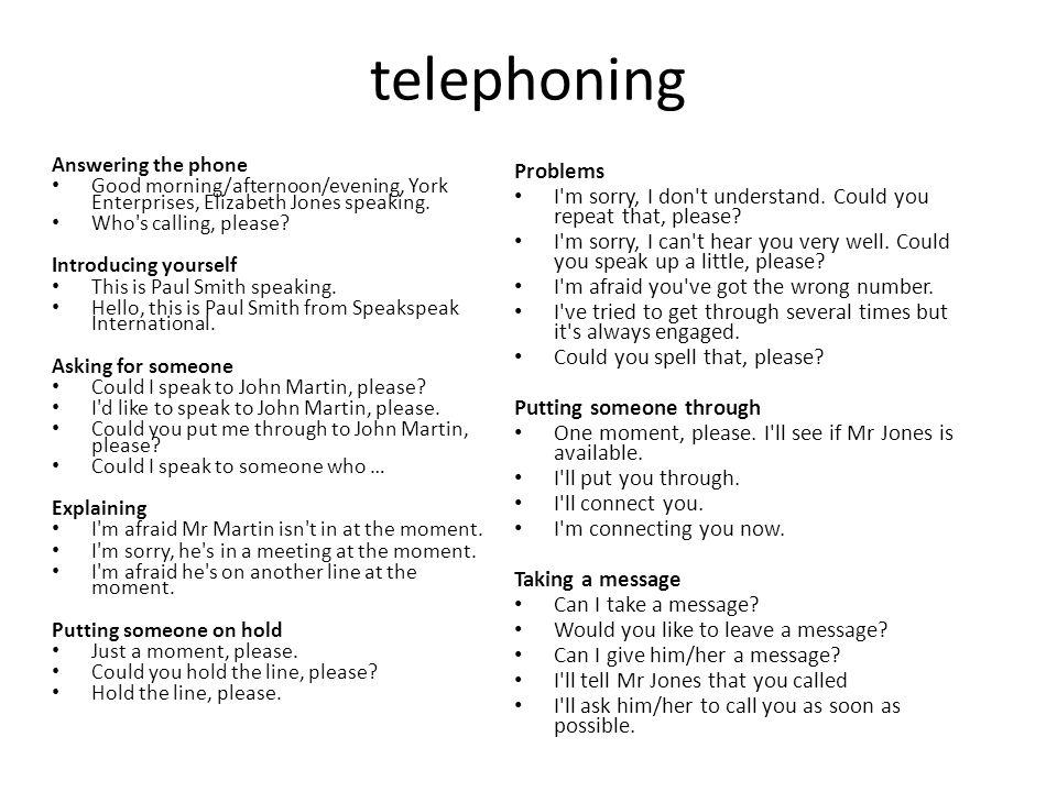 telephoning Answering the phone. Good morning/afternoon/evening, York Enterprises, Elizabeth Jones speaking.