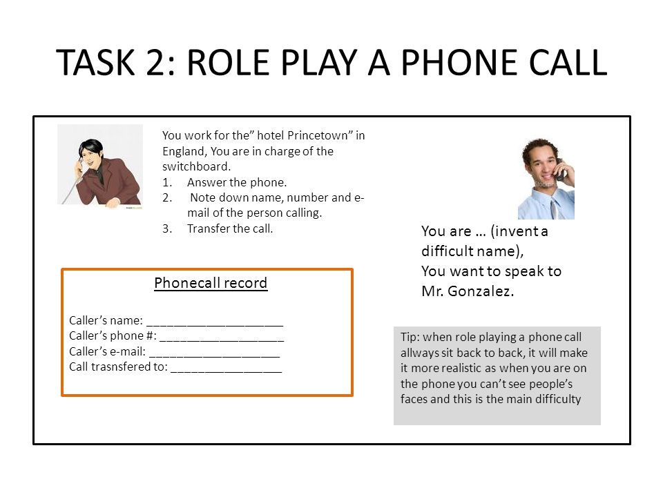 TASK 2: ROLE PLAY A PHONE CALL