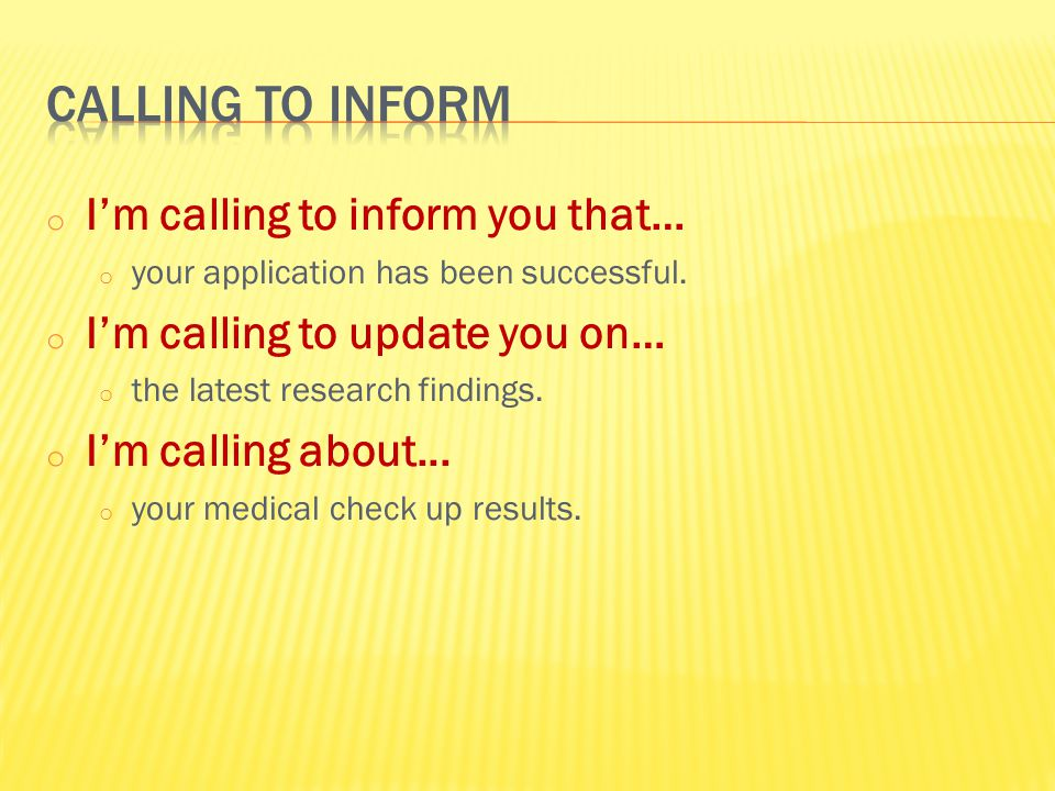 Calling to inform I'm calling to inform you that…