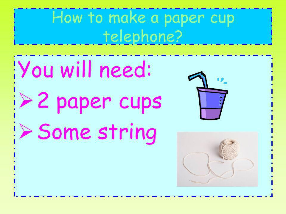 How to make a paper cup telephone