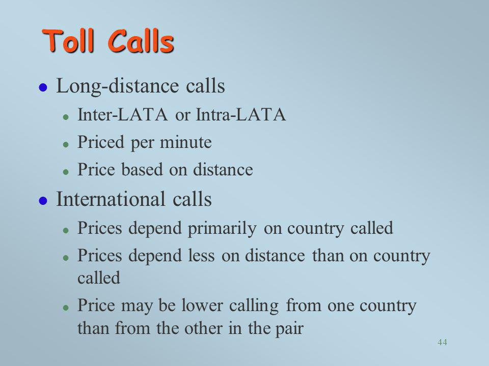 Toll Calls Long-distance calls International calls