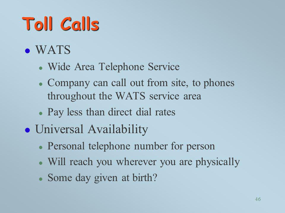 Toll Calls WATS Universal Availability Wide Area Telephone Service