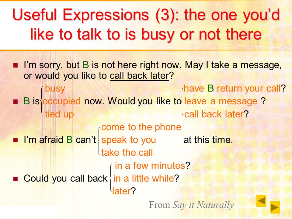 Useful Expressions (3): the one you'd like to talk to is busy or not there