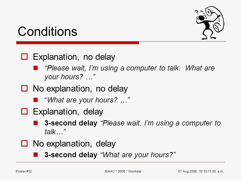 Conditions Explanation, no delay No explanation, no delay