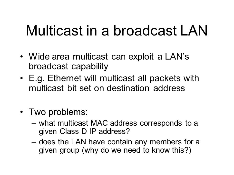Multicast in a broadcast LAN