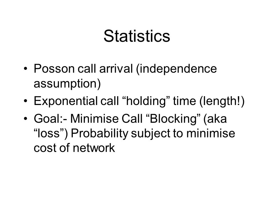 Statistics Posson call arrival (independence assumption)