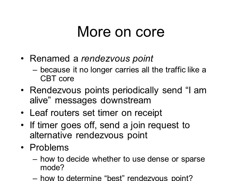More on core Renamed a rendezvous point
