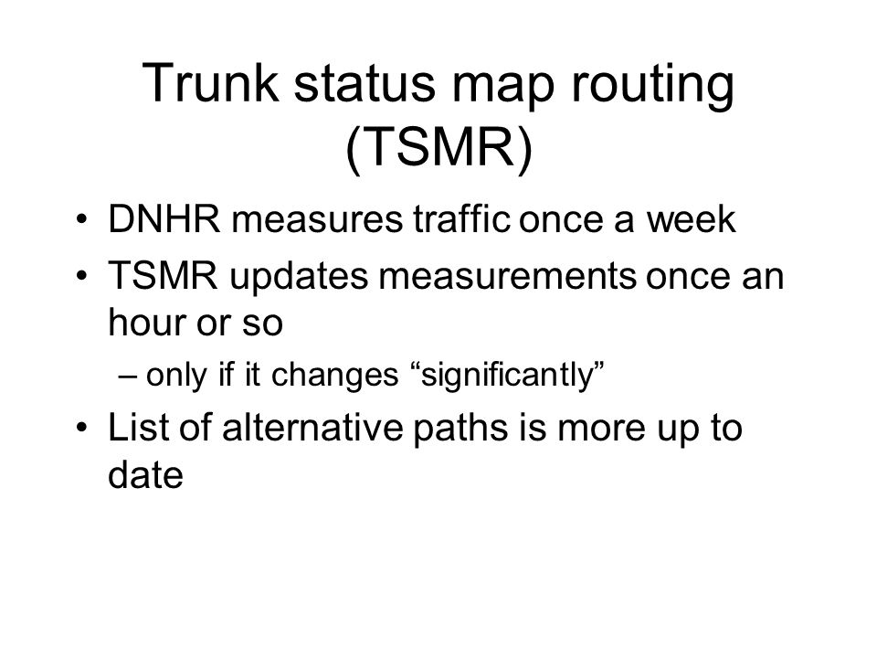 Trunk status map routing (TSMR)