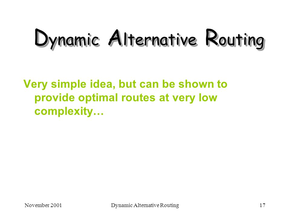 Dynamic Alternative Routing