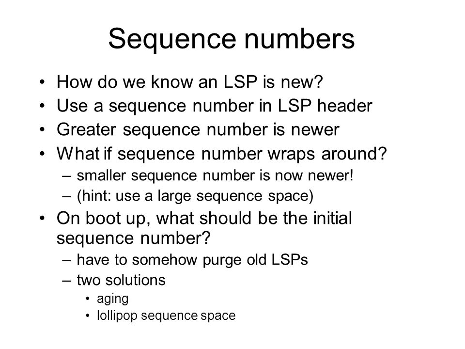 Sequence numbers How do we know an LSP is new