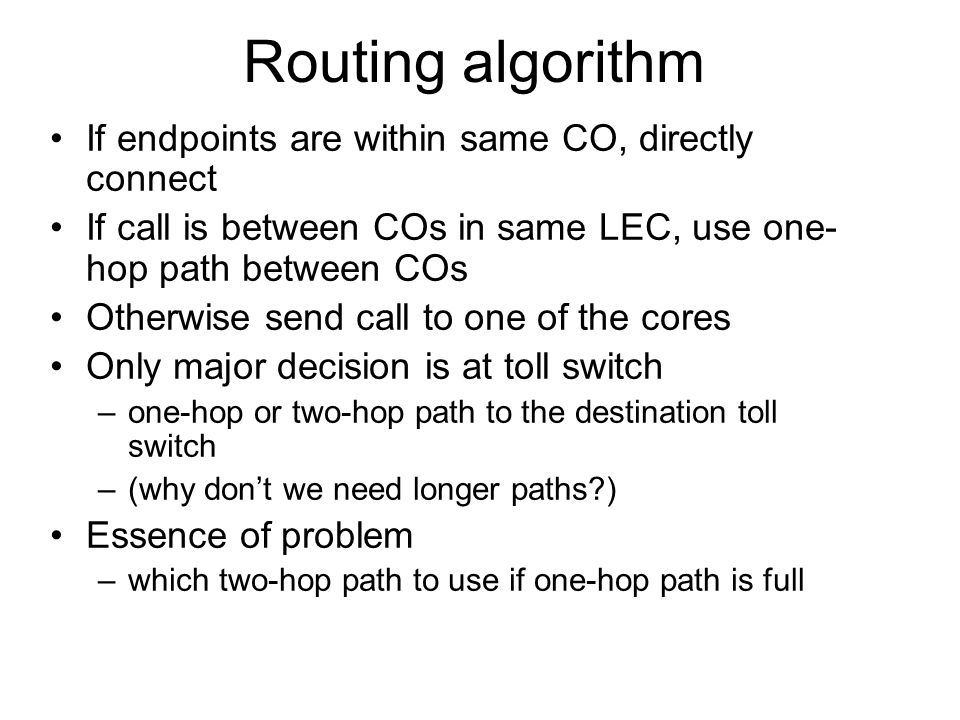 Routing algorithm If endpoints are within same CO, directly connect