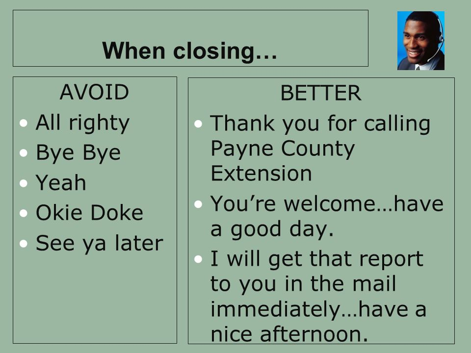 When closing… AVOID BETTER All righty