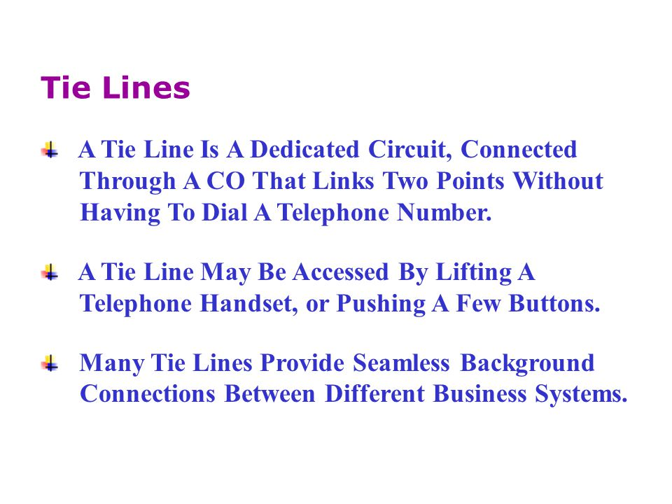 Tie Lines A Tie Line Is A Dedicated Circuit, Connected