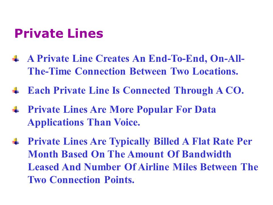 Private Lines A Private Line Creates An End-To-End, On-All-