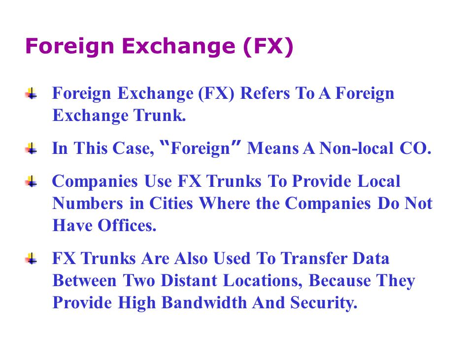 Foreign Exchange (FX) Foreign Exchange (FX) Refers To A Foreign
