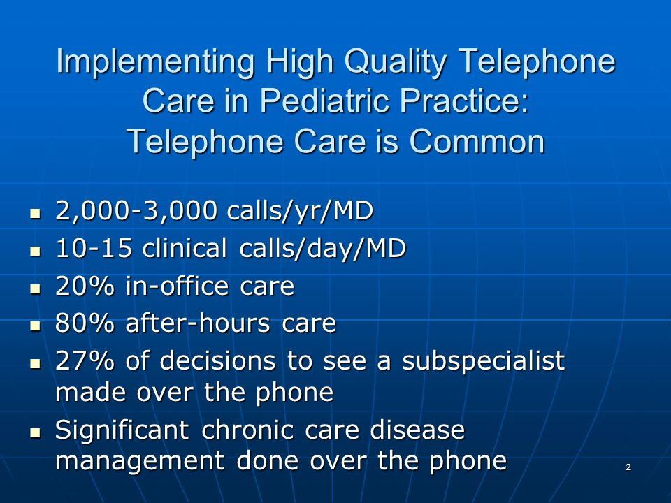 Implementing High Quality Telephone Care in Pediatric Practice: Telephone Care is Common