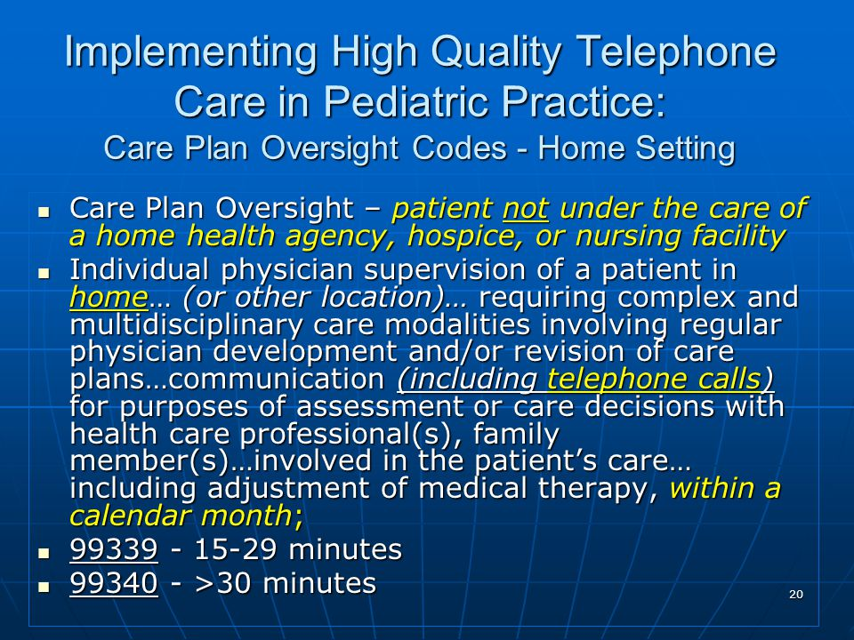 Implementing High Quality Telephone Care in Pediatric Practice: Care Plan Oversight Codes - Home Setting