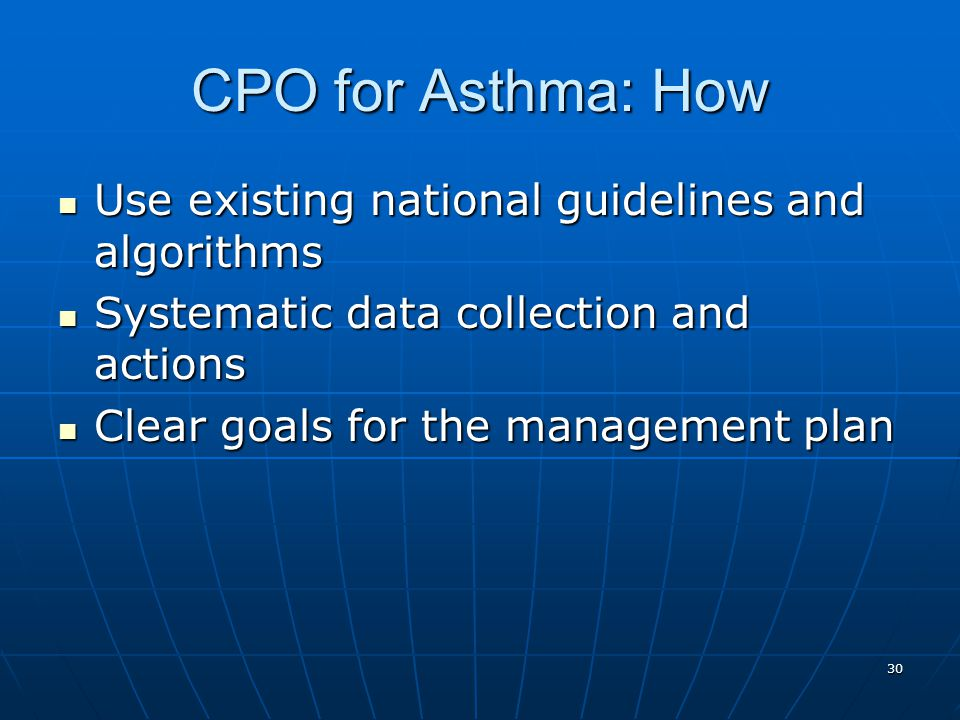 CPO for Asthma: How Use existing national guidelines and algorithms