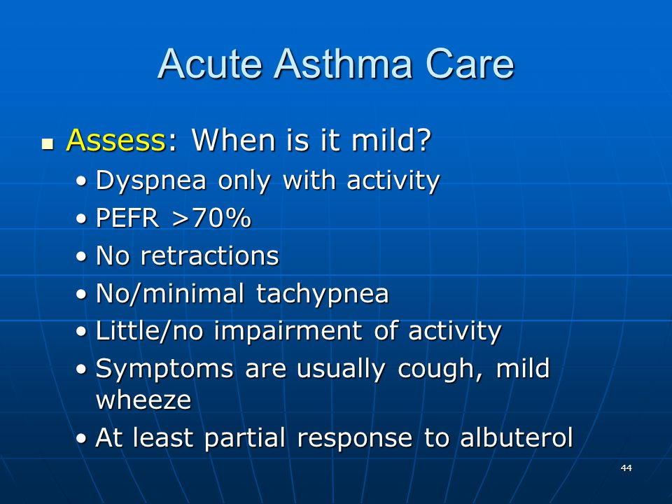 Acute Asthma Care Assess: When is it mild Dyspnea only with activity