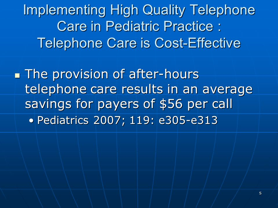 Implementing High Quality Telephone Care in Pediatric Practice : Telephone Care is Cost-Effective