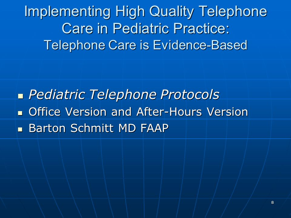 Implementing High Quality Telephone Care in Pediatric Practice: Telephone Care is Evidence-Based